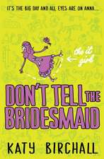 The It Girl 03: Don't Tell The Bridesmaid