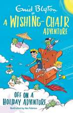 Blyton, E: Wishing-Chair Adventure: Off on a Holiday Adventu
