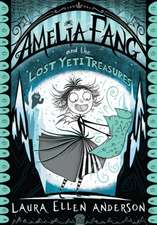 Amelia Fang and the Lost Yeti Treasure