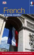 French in 3 Months: Your Essential Guide to Understanding and Speaking French