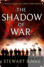The Shadow of War: The Great War Series Book 1