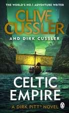 Celtic Empire: Dirk Pitt #25
