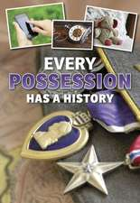 Vickers, R: Every Possession Has a History