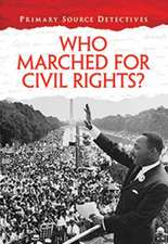 Spilsbury, R: Who Marched for Civil Rights?