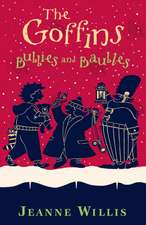 Willis, J: The Goffins: Bubbies and Baubles