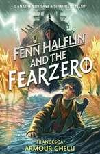 Armour-Chelu, F: Fenn Halflin and the Fearzero