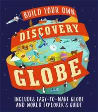 Gray, L: Discovery Globe: Build-Your-Own Globe Kit