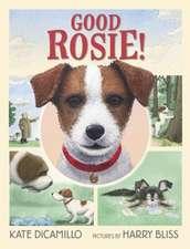 DiCamillo, K: Good Rosie!