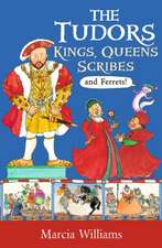 Tudors: Kings, Queens, Scribes and Ferrets!