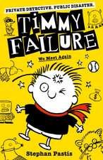 Pastis, S: Timmy Failure: We Meet Again