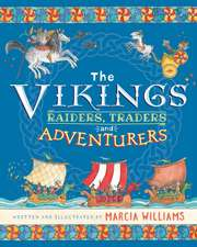 Williams, M: The Vikings: Raiders, Traders and Adventurers!