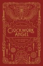 Infernal Devices 1: Clockwork Angel