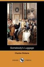 Somebody's Luggage (Dodo Press)