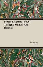 Forbes Epigrams - 1000 Thoughts on Life and Business:  Vol. II - Konkan