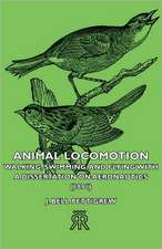 Animal Locomotion - Walking, Swimming, and Flying with a Dissertation on Aeronautics (1891)