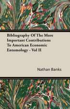 Bibliography of the More Important Contributions to American Economic Entomology - Vol II:  From the Great River to the Great Ocean - Life and Adventure on the Prairies, Mountains, and Pacific Coast