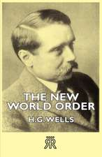 The New World Order - Whether It Is Attainable, How It Can Be Attained, and What Sort of World a World at Peace Will Have to Be:  Builder