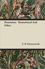 Possession - Demoniacal and Other:  The Theory of Conditioned Reflexes