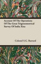 Account of the Operations of the Great Trigonometrical Survey of India Xixa:  The Theory of Conditioned Reflexes