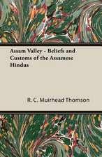 Assam Valley - Beliefs and Customs of the Assamese Hindus