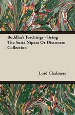 Buddha's Teachings - Being the Sutta Nipata or Discourse Collection