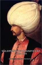 Suleiman the Magnificent 1520-1566