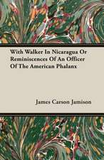With Walker in Nicaragua or Reminiscences of an Officer of the American Phalanx:  The Problems of the North-West Frontiers of India and Their Solutions