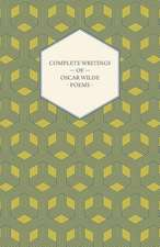 Complete Writings of Oscar Wilde - Poems