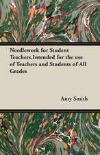 Needlework for Student Teachers.Intended for the Use of Teachers and Students of All Grades:  The Road Unto Love