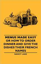Menus Made Easy - Or How to Order Dinner and Give the Dishes Their French Names