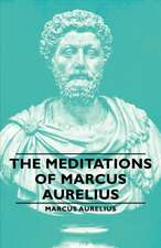 Meditations of Marcus Aurelius:  A Study in Arrogance