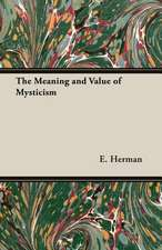The Meaning and Value of Mysticism