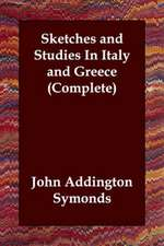 Sketches and Studies in Italy and Greece (Complete)