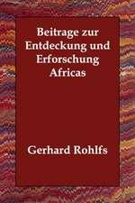 Beitrage Zur Entdeckung Und Erforschung Africas
