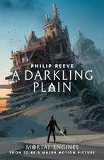 Mortal Engines 4. A Darkling Plain