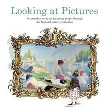 Looking at Pictures: An introduction to art for young people through the National Gallery Collection