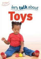 Let's Talk About Toys