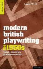 Modern British Playwriting:  Voices, Documents, New Interpretations