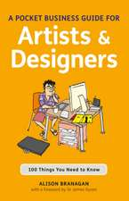 The Pocket Business Guide for Artists & Designers:  100 Things You Need to Know