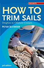 How to Trim Sails: Dinghies to Offshore Cruisers