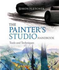 The Painter's Studio Handbook: Tools and Techniques