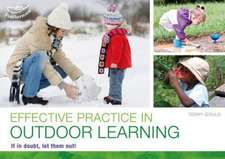 Effective practice in outdoor learning: If in doubt, let them out!
