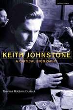 Keith Johnstone: A Critical Biography
