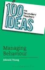 100 Ideas for Secondary Teachers: Managing Behaviour