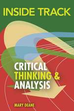 Deane, M: Inside Track to Critical Thinking and Analysis