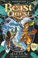 Beast Quest: Jakara the Ghost Warrior