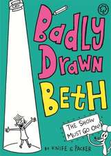 Badly Drawn Beth: The Show Must Go On!