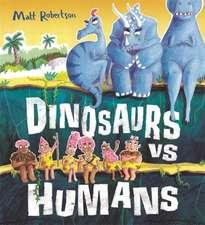 Robertson, M: Dinosaurs vs Humans