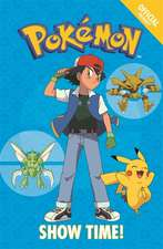 The Official Pokemon Fiction: Show Time!