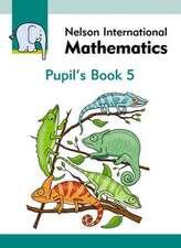 Nelson International Mathematics Pupil's Book 5